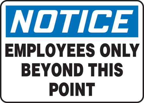 Notice - Employees Only Beyond This Point - Dura-Plastic - 7'' X 10''