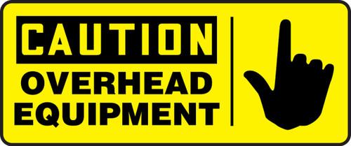 Caution - Overhead Equipment (W/Graphic) - Dura-Plastic - 7'' X 17''