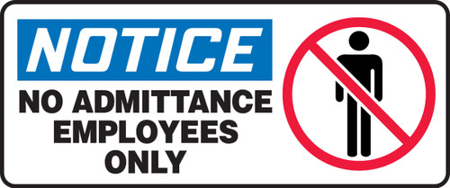 Notice - No Admittance Employees Only (W/Graphic) - Re-Plastic - 7'' X 17''