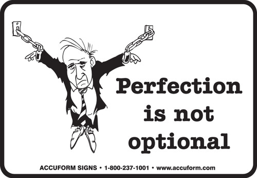 Perfection Is Not Optional Sign