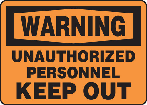 Warning - Unauthorized Personnel Keep Out - Plastic - 7'' X 10''