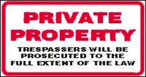 Private Property Trespassers Will Be Prosecuted To The Full Extent Of The Law - Re-Plastic - 10'' X 14''