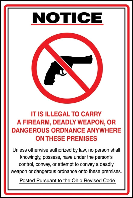 Notice - Ohio Concealed Carry Law - It Is Illegal To Carry A Firearm, Deadly Weapon Or Dangererous Ordnance Anywhere On These Premises ... (W/Graphic) - Re-Plastic - 18'' X 12''