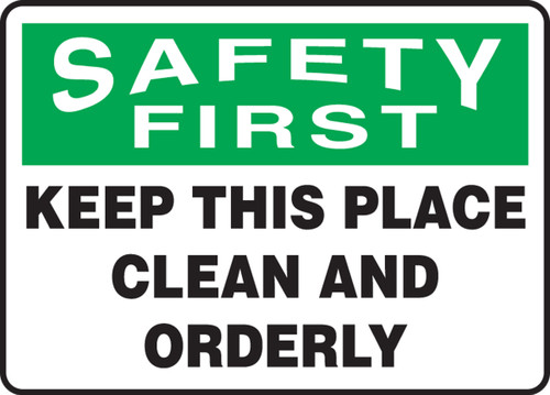 Safety First - Keep This Place Clean And Orderly