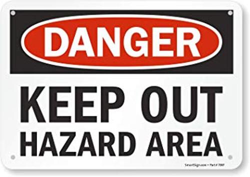Danger - Keep Out Hazard Area - .040 Aluminum - 10'' X 14''