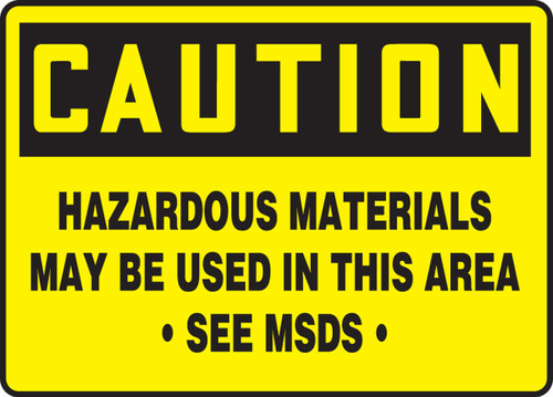 Caution - Hazardous Materials May Be Used In This Area See Msds