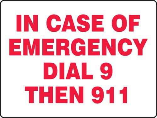 In Case Of Emergency Dial 9 Then 911
