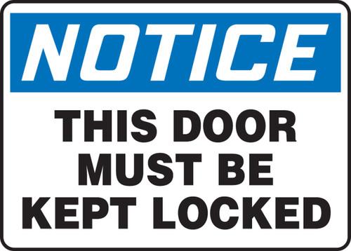 Notice - Notice This Door Must Be Kept Locked - Plastic - 10'' X 14''
