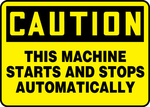 Caution - This Machine Starts And Stops Automatically - Adhesive Dura-Vinyl - 10'' X 14''