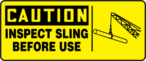 Caution - Inspect Sling Before Use (W/Graphic) - Adhesive Dura-Vinyl - 7'' X 17''