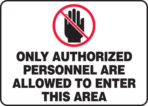 Only Authorized Personnel Are Allowed To Enter This Area Sign