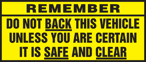 Remember Do Not Back This Vehicle Unless You Are Certain It Is Safe