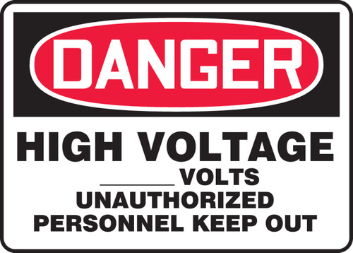 Danger - High Voltage ___ Volts Unauthorized Personnel Keep Out - Adhesive Dura-Vinyl - 10'' X 14''