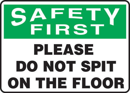 Safety First - Please Do Not Spit On The Floor