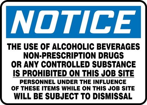 Notice - Notice The Use Of Alcoholic Beverages Non-Prescription Drugs Or Any Controlled Substance Is Prohibited On This Job Site... - Max Alumalite - 36'' X 48''