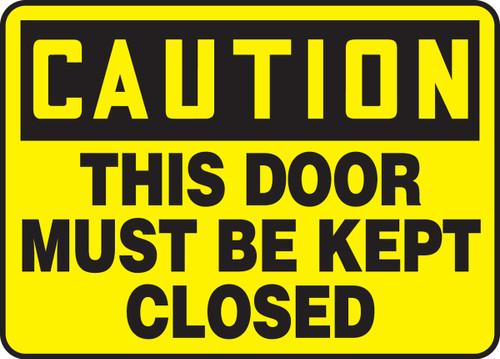 Caution - This Door Must Be Kept Closed - Adhesive Dura-Vinyl - 14'' X 20''