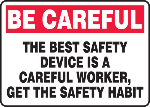 Be Careful - The Best Safety Device Is A Careful Worker, Get The Safety Habit