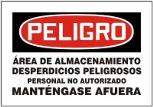 Spanish Safety Sign- Area De Almacenamiento Desperdicios Peligrosos Personal No Autorizado Mantengase Afuera