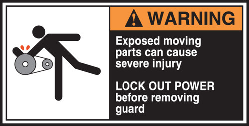 Exposed Moving Parts Can Cause Severe Injury Lock Out Power Before Moving Guard (w/graphic)