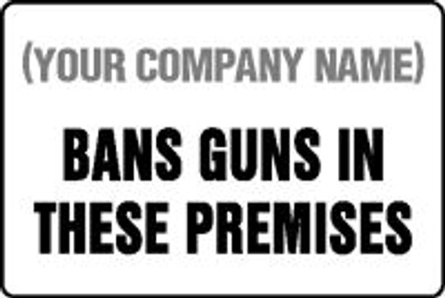 (Company Name) Bans Guns In These Premises - Adhesive Dura-Vinyl - 12'' X 18''