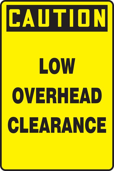 Caution - Low Overhead Clearance - .040 Aluminum - 18'' X 12''