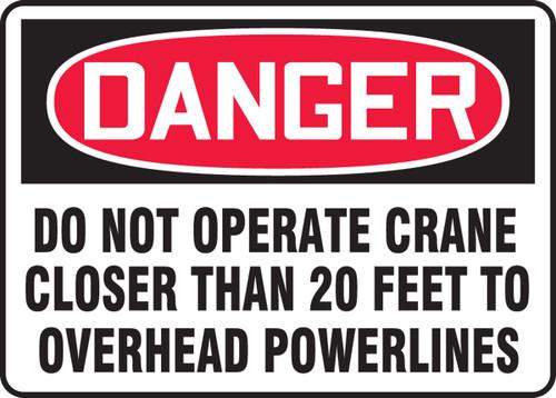 Danger - Danger Do Not Operate Crane Closer Than 20 Feet To Overhead Powerlines
