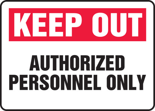Keep Out Authorized Personnel Only - Dura-Plastic - 7'' X 10''