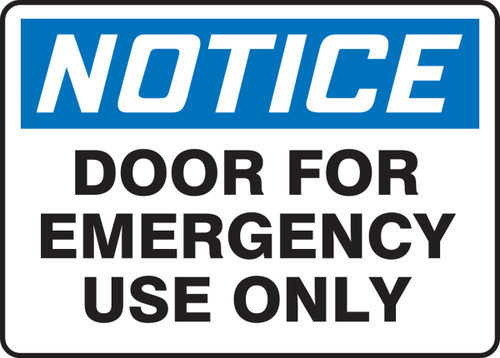 Notice - Door For Emergency Use Only - Adhesive Vinyl - 7'' X 10''