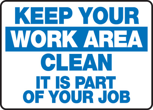 Keep Your Work Area Clean It Is Part Of Your Job