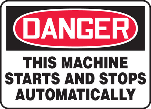 Danger - This Machine Starts And Stops Automatically - .040 Aluminum - 10'' X 14''