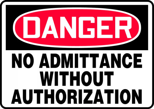 Danger - No Admittance Without Authorization