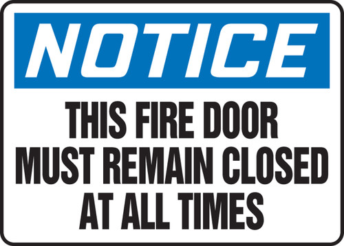 Notice - This Fire Door Must Remain Closed At All Times