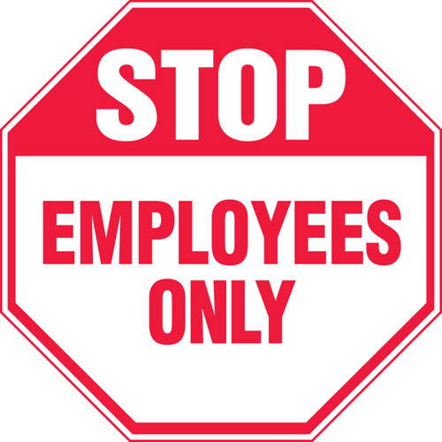 Stop - Employees Only Sign - Plastic - 12'' X 12''