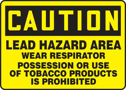 Caution - Lead Hazard Area Wear Respirator Possession Or Us Of Tobacco Products Is Prohibited