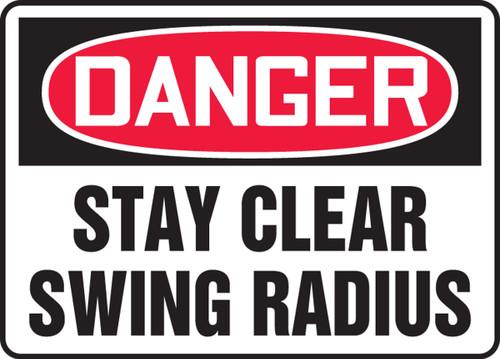 Danger - Stay Clear Swing Radius - Adhesive Dura-Vinyl - 7'' X 10''