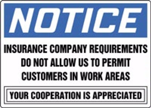 Notice - Insurance Company Requirements Do Not Allow Us To Permit Customers