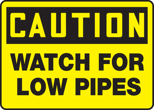 Caution - Watch For Low Pipes