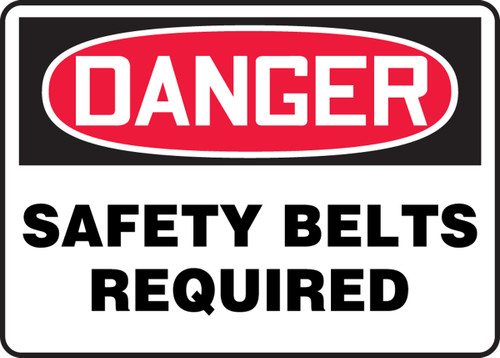 Danger - Safety Belts Required - Plastic - 10'' X 14''