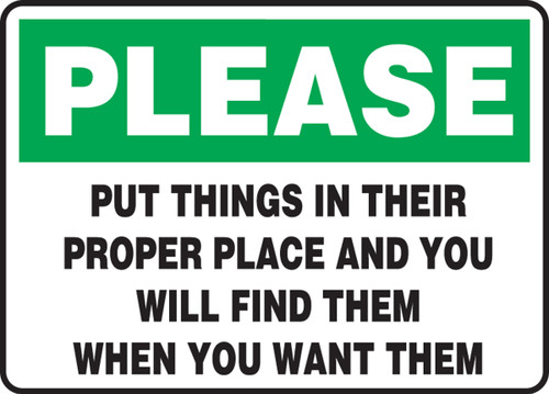Please Put Things In Their Proper Place And You Will Find Them When You..