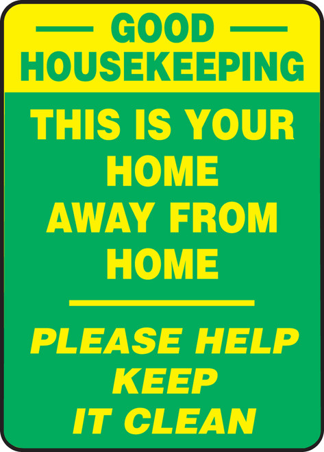 Good Housekeeping This Is Your Home Away From Home Please Help Keep It Clean - Dura-Plastic - 20'' X 14''