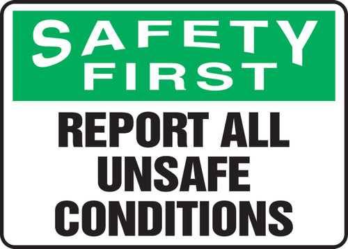 Safety First - Report All Unsafe Conditions