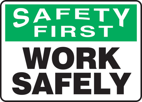Safety First - Work Safely