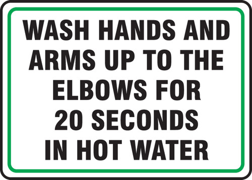 Wash Hands And Arms Up To The Elbows For 20 Seconds In Hot Water - Adhesive Dura-Vinyl - 7'' X 10''