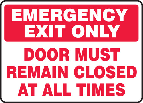 """Emergency Exit Only Door Must Remain Closed At All Times - 10"""" x 14"""" - Safety Sign"""