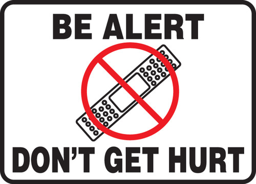 Be alert don't get hurt sign MGNF815VP