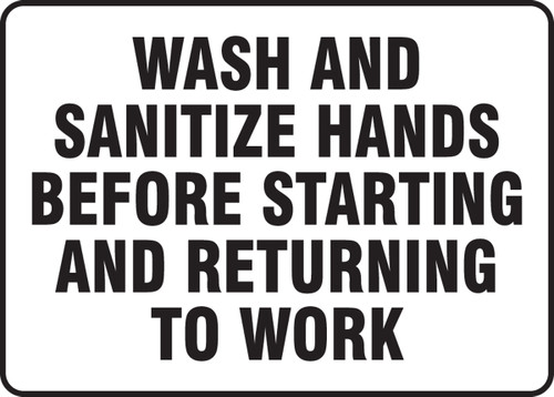 Wash And Sanitize Hands Before Starting And Returning To Work - Dura-Plastic - 7'' X 10''