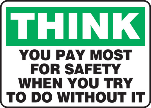 Think - You Pay Most For Safety When You Try To Do Without It