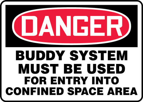 Danger - Buddy System Must Be Used For Entry Into Confined Space Area