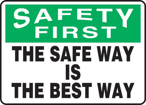 Safety First - The Safe Way Is The Best Way