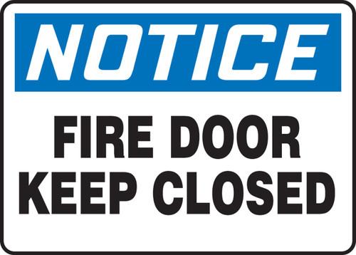 Notice - Fire Door Keep Closed - .040 Aluminum - 7'' X 10''